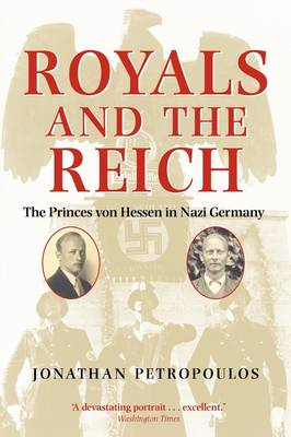 Royals and the Reich: The Princes von Hessen in Nazi Germany (Paperback)