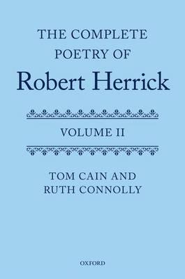 The Complete Poetry of Robert Herrick: Volume II (Hardback)