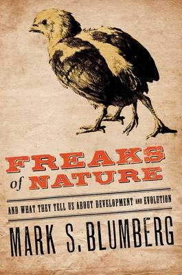Freaks of Nature: And what they tell us about evolution and development (Hardback)