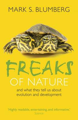 Freaks of Nature: And what they tell us about evolution and development (Paperback)