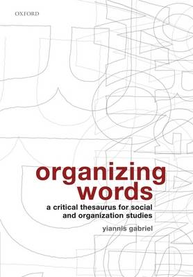 Organizing Words: A Critical Thesaurus for Social and Organization Studies (Hardback)