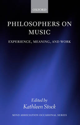 Philosophers on Music: Experience, Meaning, and Work (Hardback)