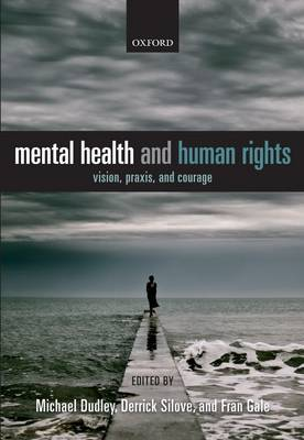 Mental Health and Human Rights: Vision, praxis, and courage (Hardback)