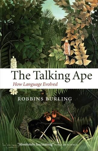 The Talking Ape: How Language Evolved - Studies in the Evolution of Language (Paperback)