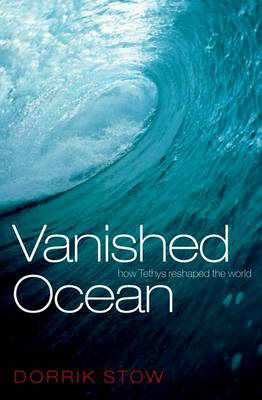 Vanished Ocean: How Tethys Reshaped the World (Paperback)