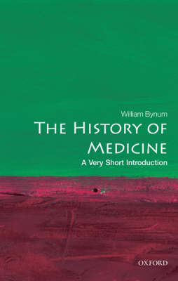 The History of Medicine: A Very Short Introduction - Very Short Introductions (Paperback)