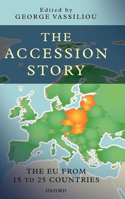 The Accession Story: The EU from 15 to 25 Countries (Hardback)