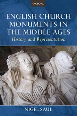 English Church Monuments in the Middle Ages: History and Representation (Hardback)