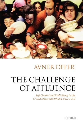 The Challenge of Affluence: Self-Control and Well-Being in the United States and Britain since 1950 (Paperback)