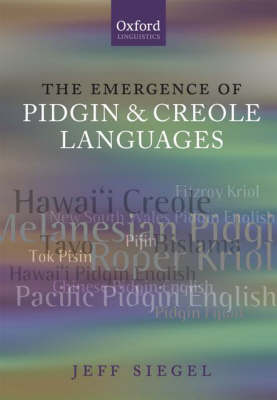 The Emergence of Pidgin and Creole Languages (Hardback)