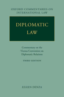 Diplomatic Law: Commentary on the Vienna Convention on Diplomatic Relations - Oxford Commentaries on International Law (Hardback)
