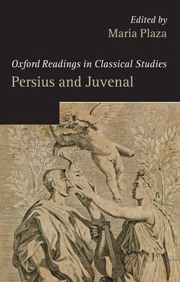 Persius and Juvenal - Oxford Readings in Classical Studies (Hardback)