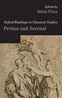 Persius and Juvenal - Oxford Readings in Classical Studies (Paperback)