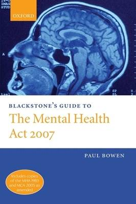 Blackstone's Guide to the Mental Health Act 2007 - Blackstone's Guide (Paperback)