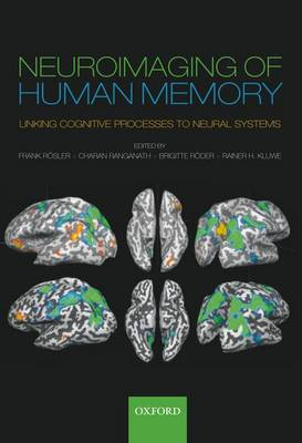 Neuroimaging of Human Memory: Linking cognitive processes to neural systems (Hardback)
