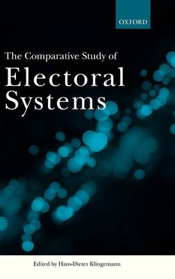 The Comparative Study of Electoral Systems (Hardback)