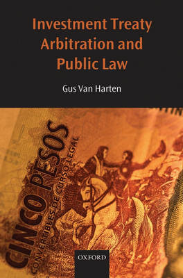 Investment Treaty Arbitration and Public Law - Oxford Monographs in International Law (Hardback)