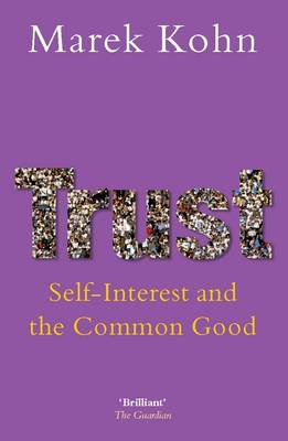 Trust: Self-Interest and the Common Good (Paperback)