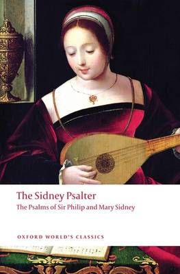 The Sidney Psalter: The Psalms of Sir Philip and Mary Sidney - Oxford World's Classics (Paperback)