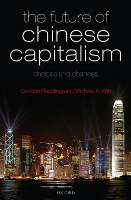 The Future of Chinese Capitalism: Choices and Chances (Hardback)