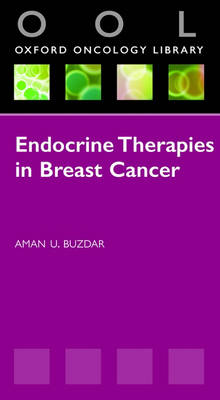 Endocrine Therapies in Breast Cancer - Oxford Oncology Library (Paperback)