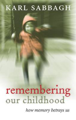 Remembering Our Childhood: How Memory Betrays Us (Hardback)
