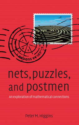 Nets, Puzzles, and Postmen: An Exploration of Mathematical Connections (Hardback)