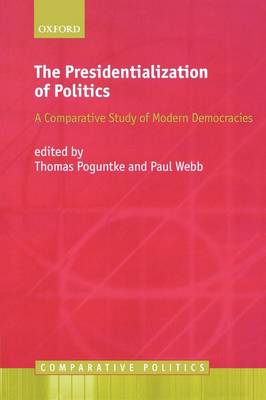 The Presidentialization of Politics: A Comparative Study of Modern Democracies - Comparative Politics (Paperback)