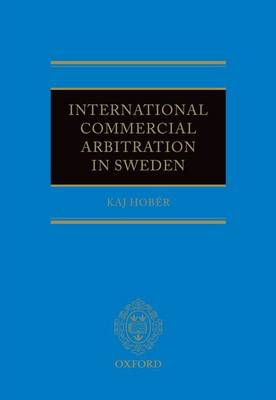 International Commercial Arbitration in Sweden (Hardback)