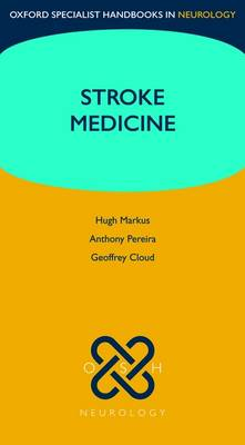 Stroke Medicine - Oxford Specialist Handbooks in Neurology