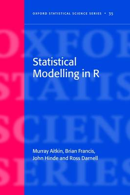 Statistical Modelling in R - Oxford Statistical Science Series 35 (Paperback)