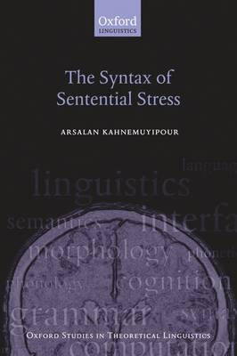 The Syntax of Sentential Stress - Oxford Studies in Theoretical Linguistics (Paperback)