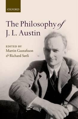 The Philosophy of J. L. Austin (Hardback)
