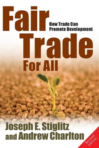 Fair Trade For All: How Trade Can Promote Development - Initiative for Policy Dialogue Series C (Paperback)