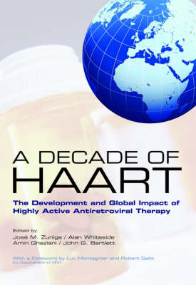 A Decade of HAART: The Development and Global Impact of Highly Active Antiretroviral Therapy (Hardback)