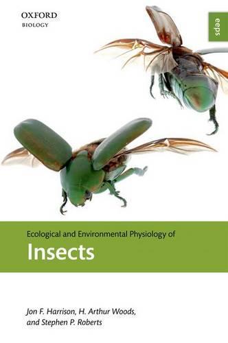 Ecological and Environmental Physiology of Insects - Ecological and Environmental Physiology Series (Hardback)