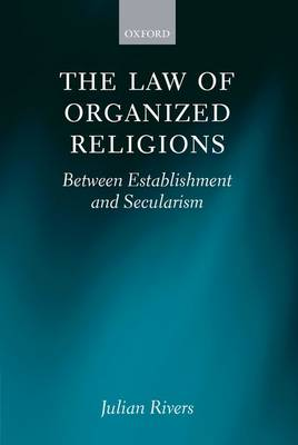 The Law of Organized Religions: Between Establishment and Secularism (Hardback)