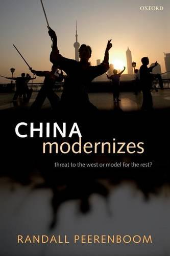 China Modernizes: Threat to the West or Model for the Rest? (Paperback)