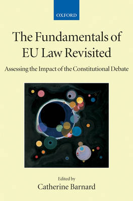 The Fundamentals of EU Law Revisited: Assessing the Impact of the Constitutional Debate - Collected Courses of the Academy of European Law (Hardback)
