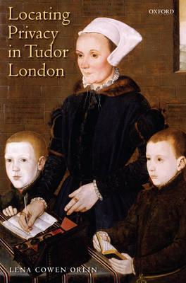 Locating Privacy in Tudor London (Hardback)