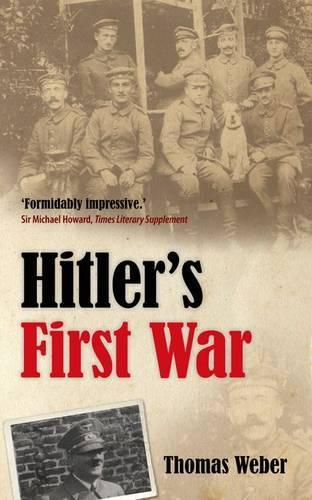 Hitler's First War: Adolf Hitler, the Men of the List Regiment, and the First World War (Paperback)