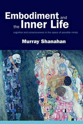 Embodiment and the inner life: Cognition and Consciousness in the Space of Possible Minds (Paperback)