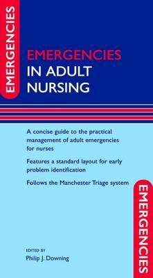 Emergencies in Adult Nursing - Emergencies in