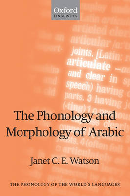 The Phonology and Morphology of Arabic - The Phonology of the World's Languages (Paperback)
