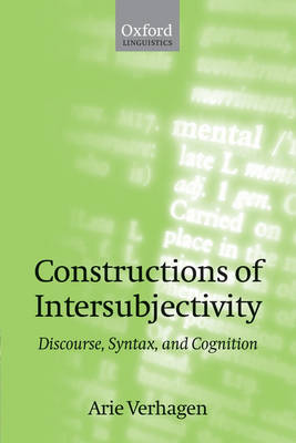 Constructions of Intersubjectivity: Discourse, Syntax, and Cognition (Paperback)