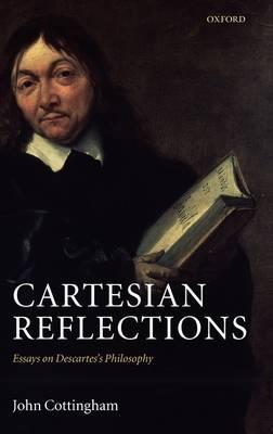 Cartesian Reflections: Essays on Descartes's Philosophy (Hardback)