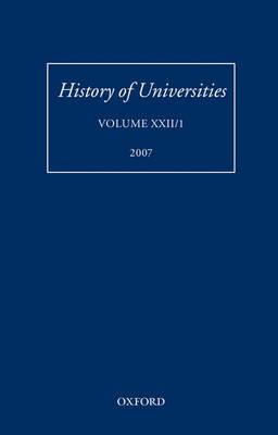 History of Universities: Volume XXII/1 - History of Universities Series (Hardback)