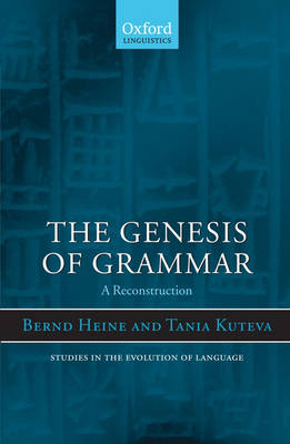 The Genesis of Grammar: A Reconstruction - Studies in the Evolution of Language 9 (Paperback)