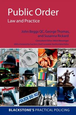 Public Order: Law and Practice - BLACKSTONE'S PRACTICAL POLICING SERIES (Paperback)