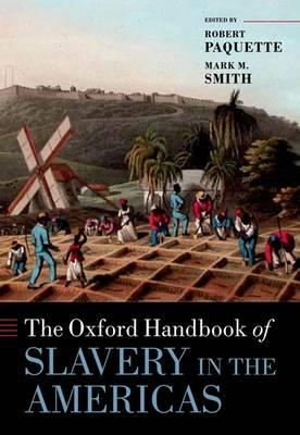 The Oxford Handbook of Slavery in the Americas - Oxford Handbooks (Hardback)